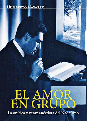 """""""El amor en grupo"""" de Humberto Navarro Lince (""""Cachifo"""", escritor nadaísta)"""