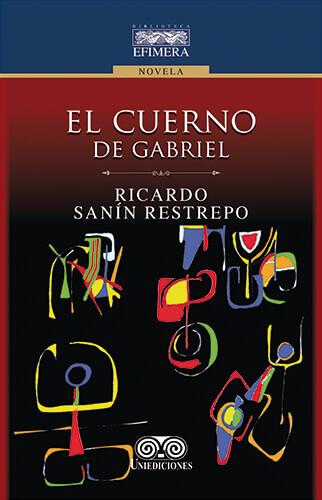 Portada del libro «El cuerno de Gabriel» de Ricardo Sanín Restrepo