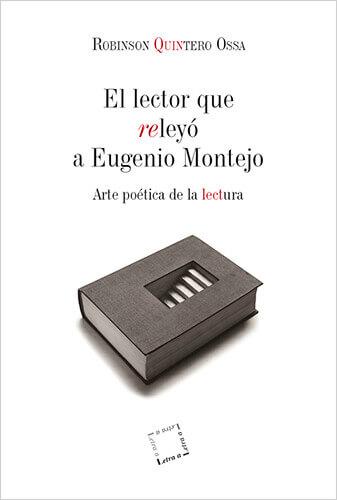 Portada del libro «El lector que releyó a Eugenio Montejo» de Robinson Quintero Ossa