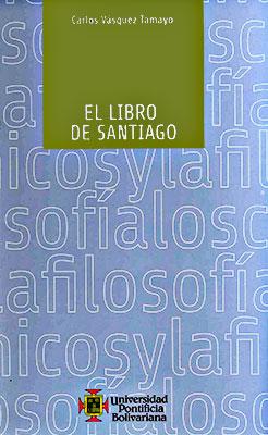 """""""El libro de Santiago"""" de Carlos Vásquez Tamayo"""