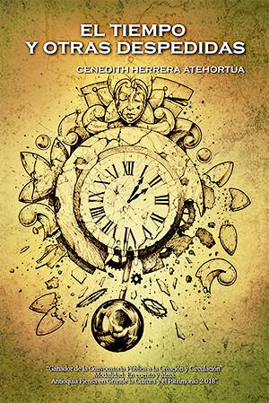 Portada del libro «El tiempo y otras despedidas» de Cenedith Herrera Atehortúa