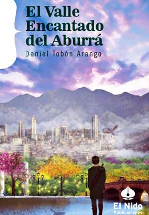 Portada del libro «El Valle Encantado del Aburrá» de Daniel Tobón Arango
