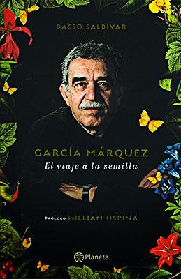 """""""García Márquez: El viaje a la semilla"""" de Dasso Saldívar"""