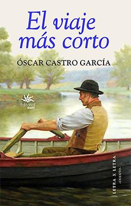 """""""El viaje más corto"""" de Óscar Castro García"""