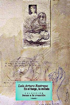 """""""En el fuego, la mirada"""" de Luis Arturo Restrepo"""