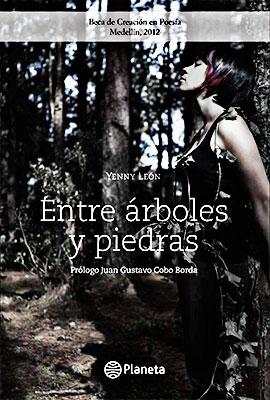 """""""Entre árboles y piedras"""" de Yenny León"""