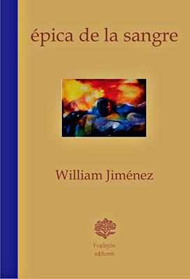 """""""Épica de la sangre"""" de William Jiménez"""