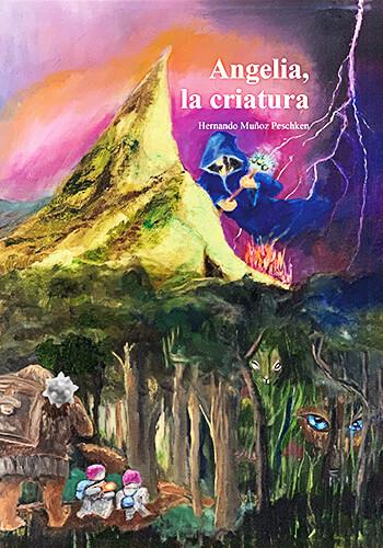 Portada del libro «Angelia, la criatura» de Hernando Muñoz Peschken