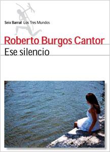 """""""Ese silencio"""" de Roberto Burgos Cantor"""