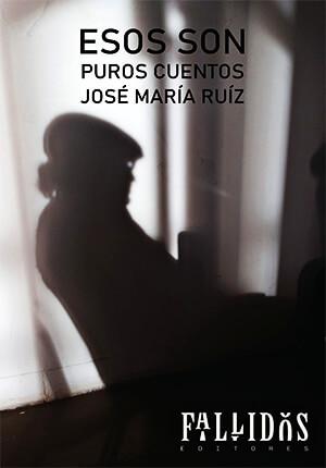 Portada del libro «Esos son puros cuentos» de José María «Chepe» Ruiz
