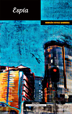 """""""Espía"""" de Hernán Rivas Barrera - Ilustración de portada por José Mauricio Arroyave Salazar"""