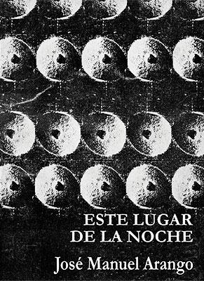 """""""Este lugar de la noche"""" de José Manuel Arango"""
