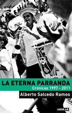 """La eterna parranda"" de Alberto Salcedo Ramos"