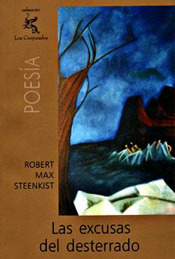 """""""Las excusas del desterrado"""" de Robert Max Steenkist"""