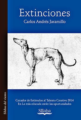 """""""Extinciones"""" de Carlos Andrés Jaramillo"""