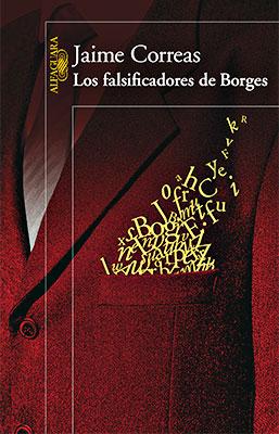 """Presentación del libro """"Los falsificadores de Borges"""" de Jaime Correas"""