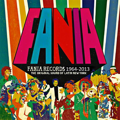 Fania Records 1964 - 2013 / The Original Sound of Latin New York