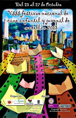 VIII Festival Internacional de Cine Infantil y Juvenil de Medellín 2013