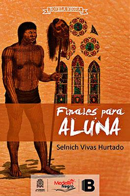 """""""Finales para Aluna"""" de Selnich Vivas"""
