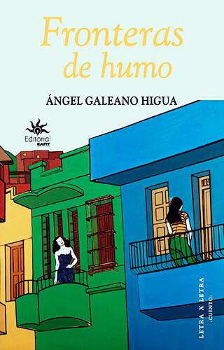Portada del libro «Fronteras de humo» de Ángel Galeano Higua