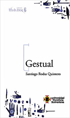 """""""Gestual"""" de Santiago Rodas Quintero"""
