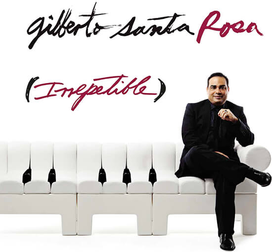 Gilberto Santa Rosa - Irrepetible