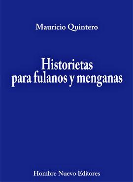 """""""Historietas para fulanos y menganas"""" de Mauricio Quintero"""
