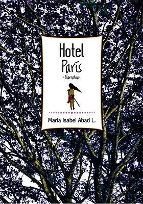 """Presentación del libro """"Hotel París"""" de María Isabel Abad Londoño"""