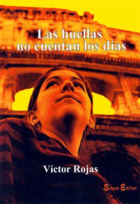 """""""Las huellas no cuentan los días"""" de Víctor Rojas"""