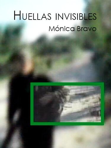 Huellas invisibles - Mónica Bravo
