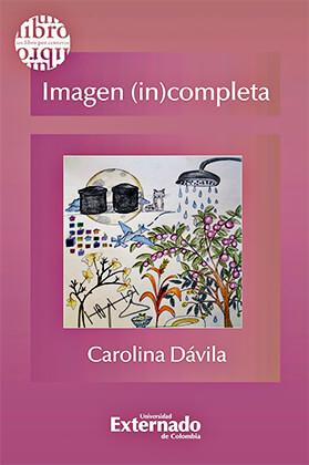 """Imagen (in)completa"" de Carolina Dávila"