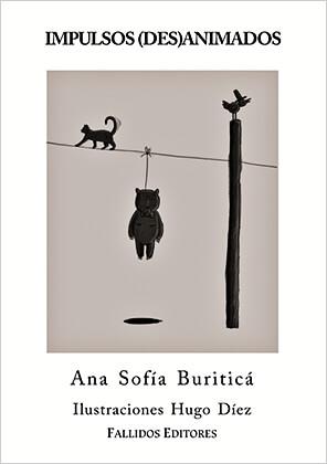 """""""Impulsos (des)animados"""" de Ana Sofía Buriticá"""