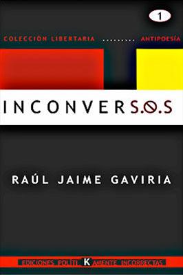 """""""INCONVERS.O.S"""" de Raúl Jaime Gaviria"""