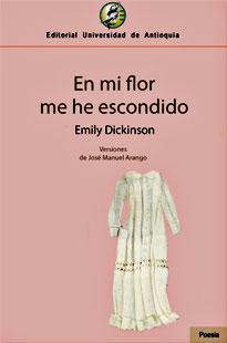 """""""En mi flor me he escondido"""" - Emily Dickinson"""