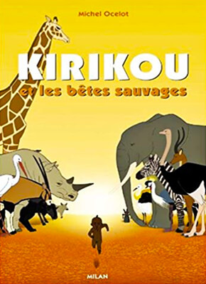 Kirikou y las bestias salvajes - Michel Ocelot / Bénédicte Galup