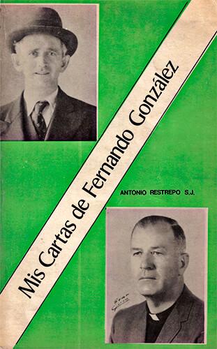 Mis cartas de Fernando González - (1944 - 1963)