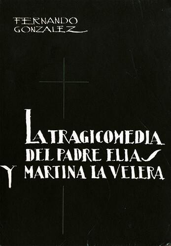 La Tragicomedia del Padre Elías y Martina la Velera - 1962