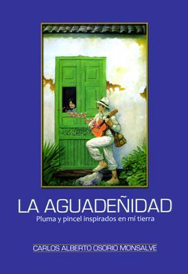 """Presentación del libro """"La Aguadeñidad - Pluma y pincel inspirados en mi tierra"""" de Carlos Alberto Osorio"""