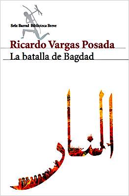 """""""La batalla de Bagdad"""" de Ricardo Vargas"""