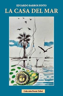 """""""La casa del mar"""" de Eduardo Barros Pinto"""