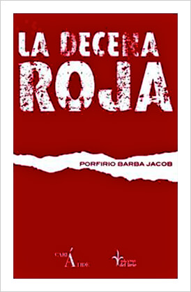 """""""La Decena Roja"""" de Porfirio Barba Jacob"""