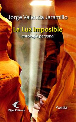 """""""La luz imposible"""" de Jorge Valencia Jaramillo"""