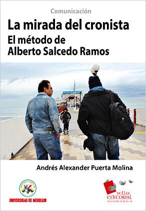"""""""La mirada del cronista - El método de Alberto Salcedo Ramos"""" de Andrés Alexander Puerta Molina"""