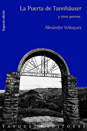Portada del libro «La Puerta de Tannhäuser y otros poemas» (segunda edición) de Alexánder Velásquez