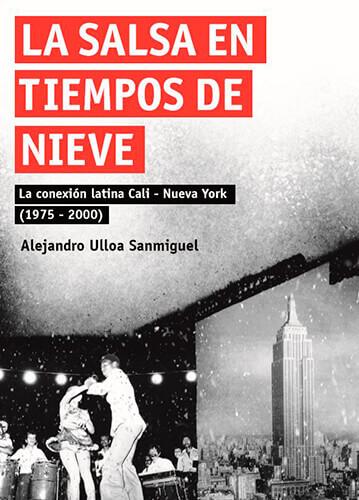 Portada del libro «La salsa en tiempos de nieve» de Alejandro Ulloa Sanmiguel