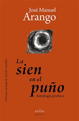 """""""La sien en el puño"""" de José Manuel Arango"""