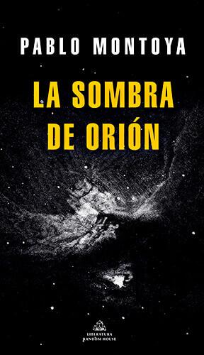 Portada del libro «La sombra de Orión» de Pablo Montoya
