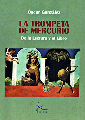 """""""La trompeta de Mercurio"""" de Óscar Jairo González"""