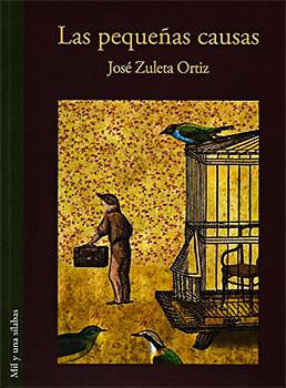 """""""Las pequeñas causas"""" de José Zuleta Ortiz"""