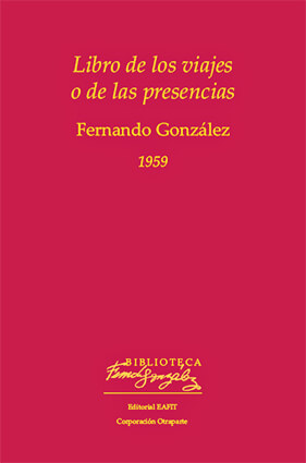 """""""Libro de los viajes o de las presencias"""" de Fernando González Ochoa"""